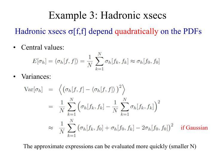 Example 3: Hadronic xsecs