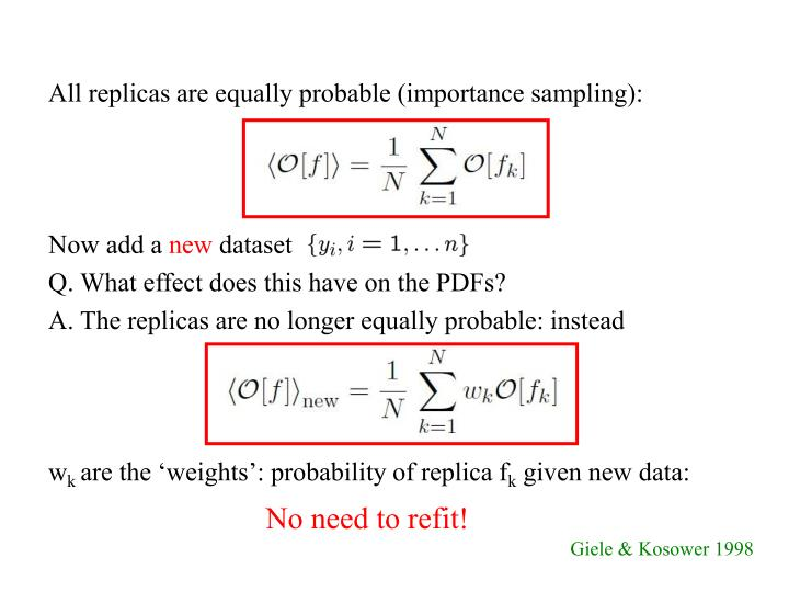 All replicas are equally probable (importance sampling):