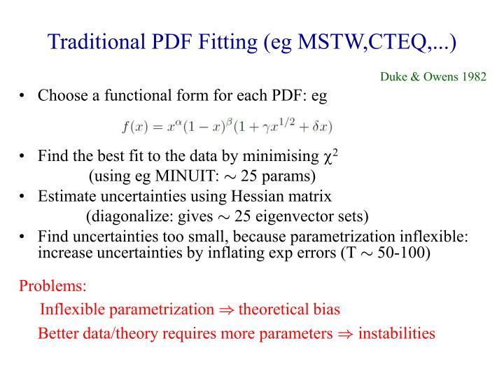 Traditional PDF Fitting (eg MSTW,CTEQ,...)