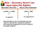 note geometry doesn t use equal signs like algebra