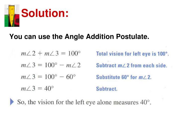 You can use the Angle Addition Postulate.