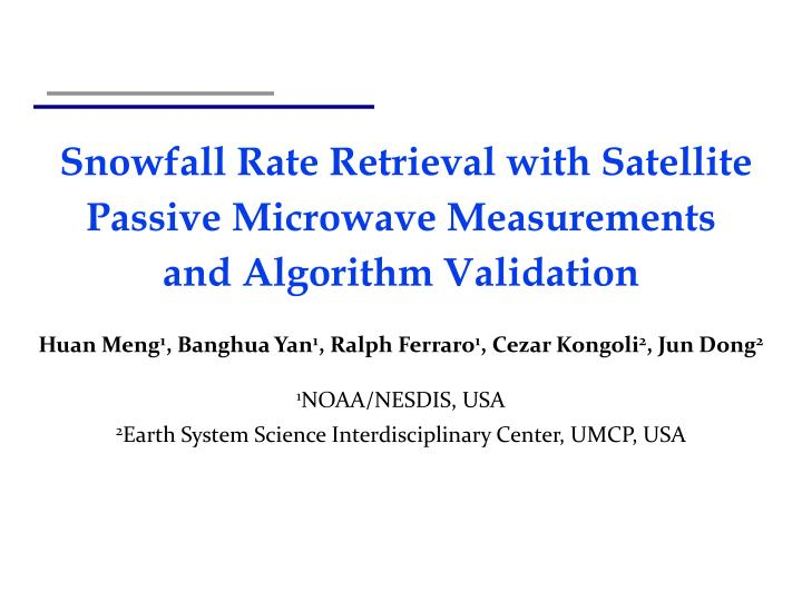 snowfall rate retrieval with satellite passive microwave measurements and algorithm validation
