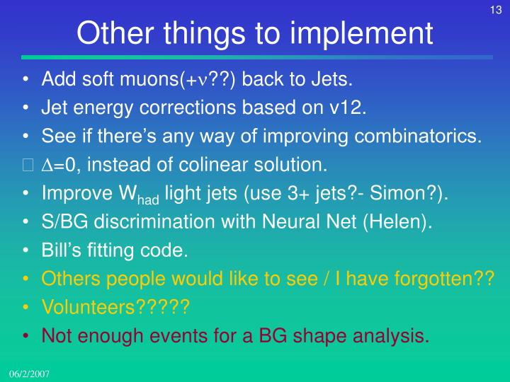 Other things to implement
