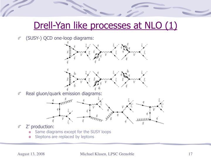 Drell-Yan like processes at NLO (1)