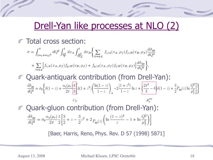 Drell-Yan like processes at NLO (2)