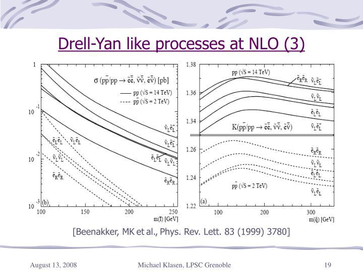 Drell-Yan like processes at NLO (3)