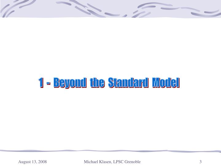 1  -  Beyond  the  Standard  Model
