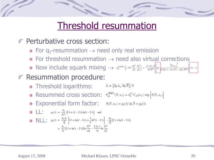Threshold resummation