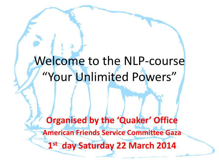 Welcome to the nlp course your unlimited powers