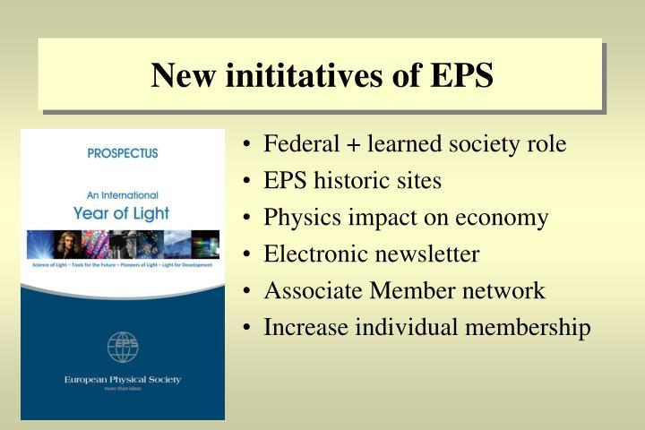 New inititatives of EPS