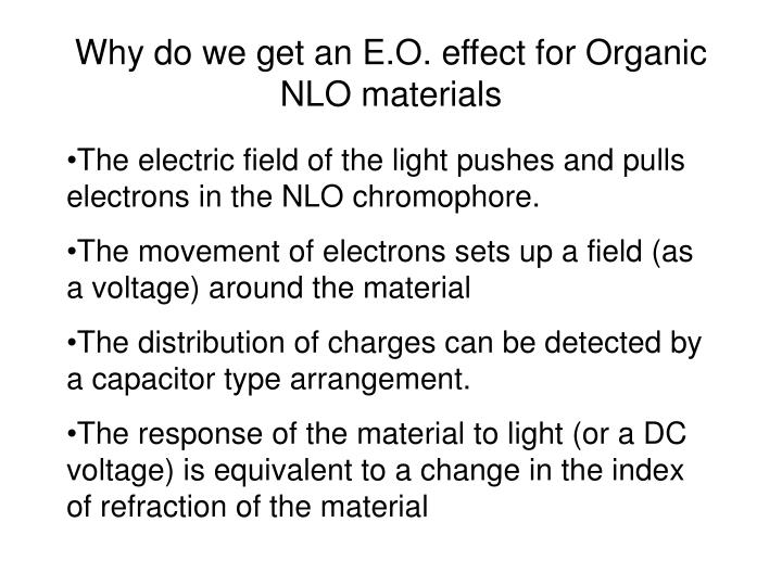 Why do we get an E.O. effect for Organic NLO materials