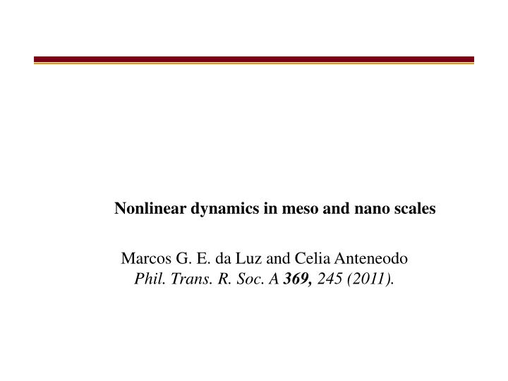 Nonlinear dynamics in meso and nano scales