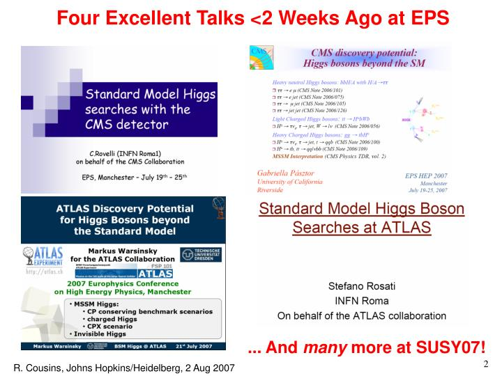 Four Excellent Talks <2 Weeks Ago at EPS