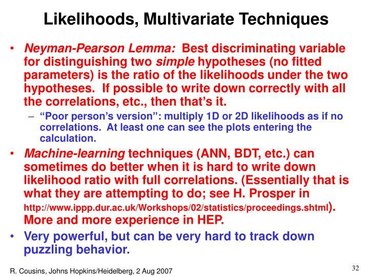 Likelihoods, Multivariate Techniques