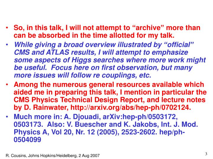 """So, in this talk, I will not attempt to """"archive"""" more than can be absorbed in the time allotted for my talk."""