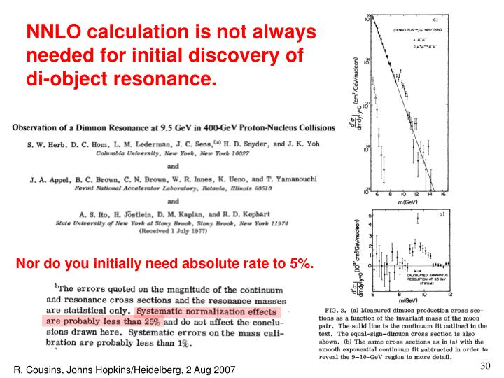 NNLO calculation is not always needed for initial discovery of di-object resonance.