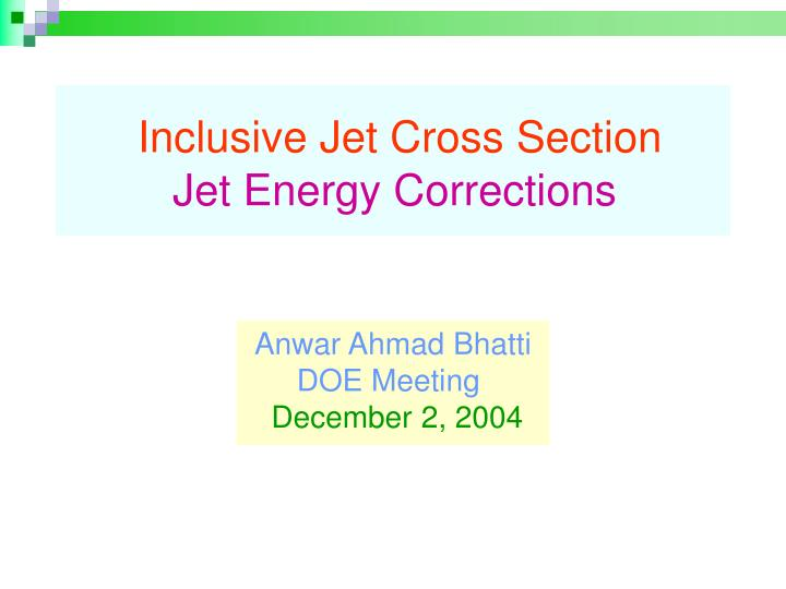 Inclusive jet cross section jet energy corrections