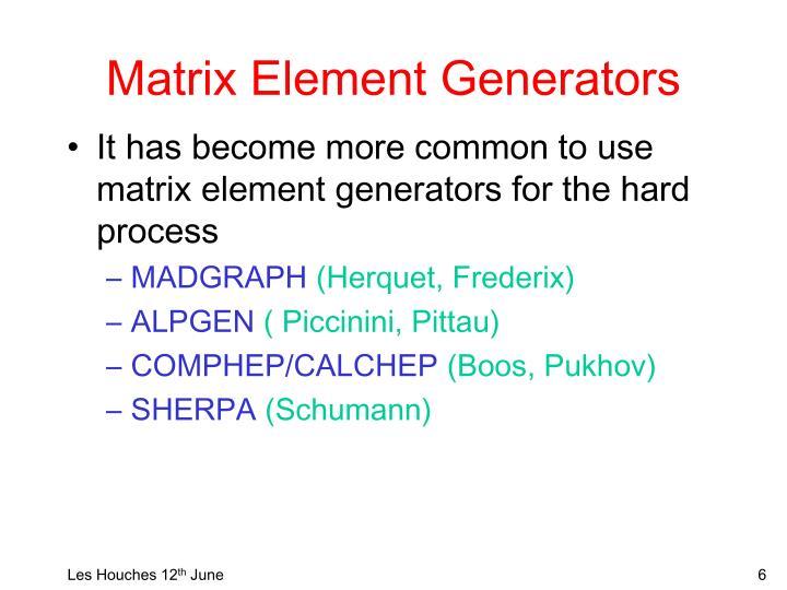 Matrix Element Generators