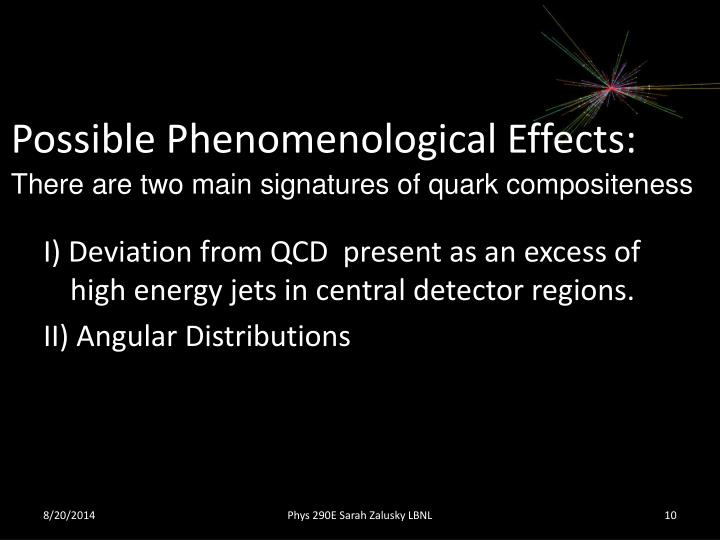 Possible Phenomenological Effects: