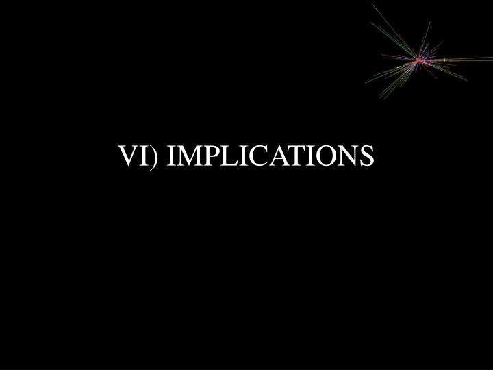 VI) IMPLICATIONS