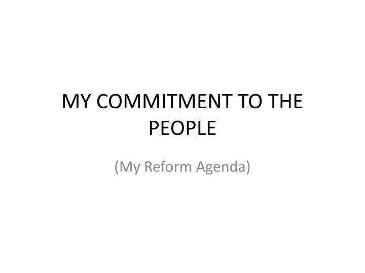 My commitment to the people