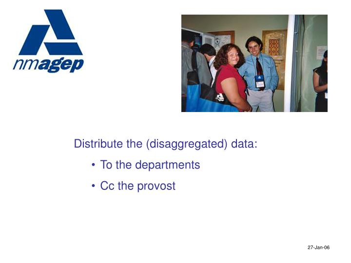 Distribute the (disaggregated) data: