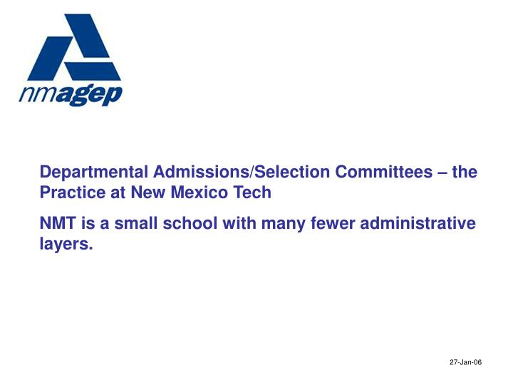 Departmental Admissions/Selection Committees – the Practice at New Mexico Tech