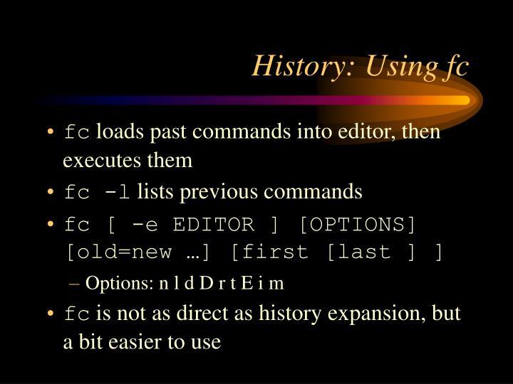 History: Using fc
