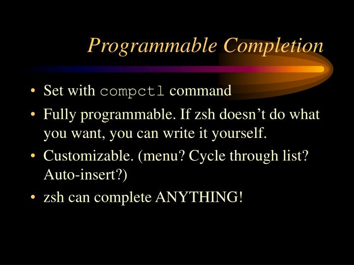 Programmable Completion