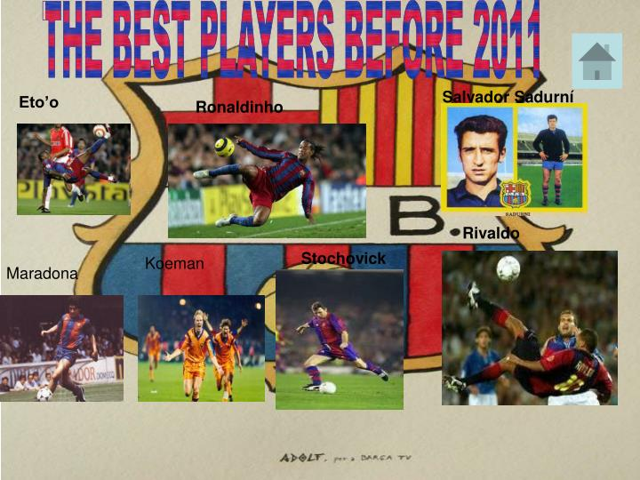 THE BEST PLAYERS BEFORE 2011
