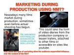 marketing during production using nmt