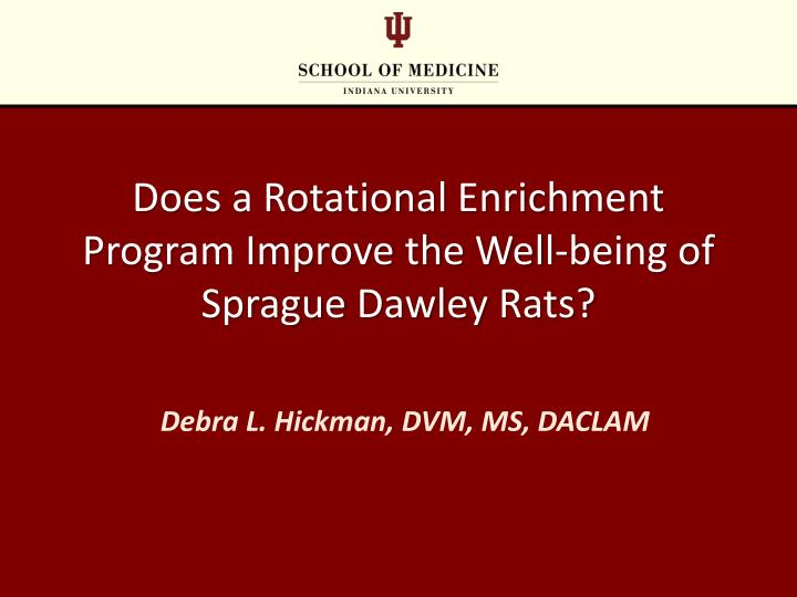 Does a Rotational Enrichment Program Improve the Well-being of Sprague