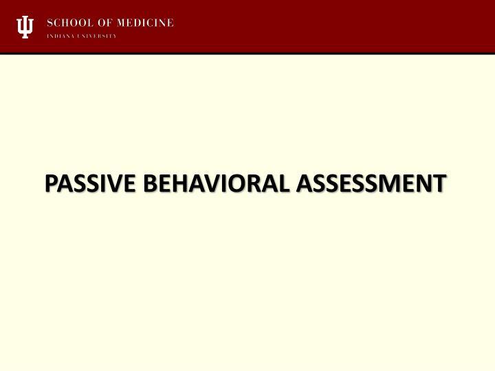 Passive behavioral assessment