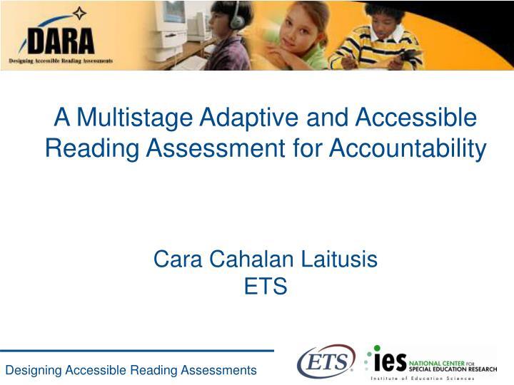 A Multistage Adaptive and Accessible Reading Assessment for Accountability