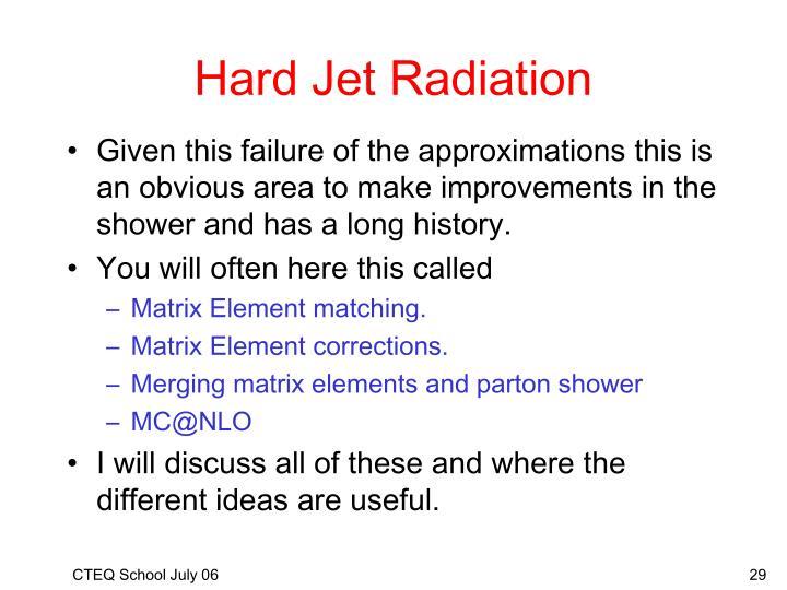Hard Jet Radiation