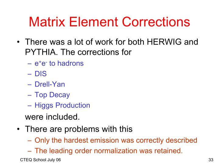 Matrix Element Corrections