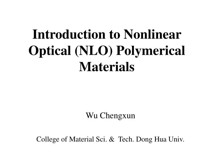 introduction to nonlinear optical nlo polymerical materials