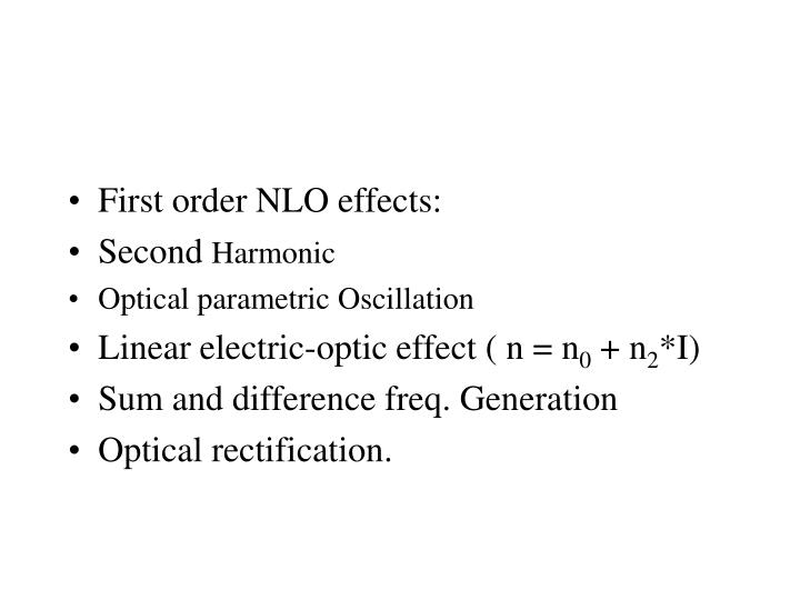First order NLO effects: