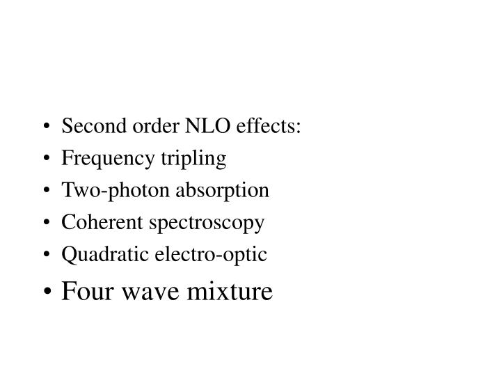 Second order NLO effects: