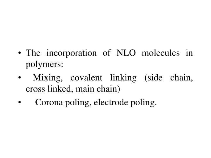 The incorporation of NLO molecules in polymers:
