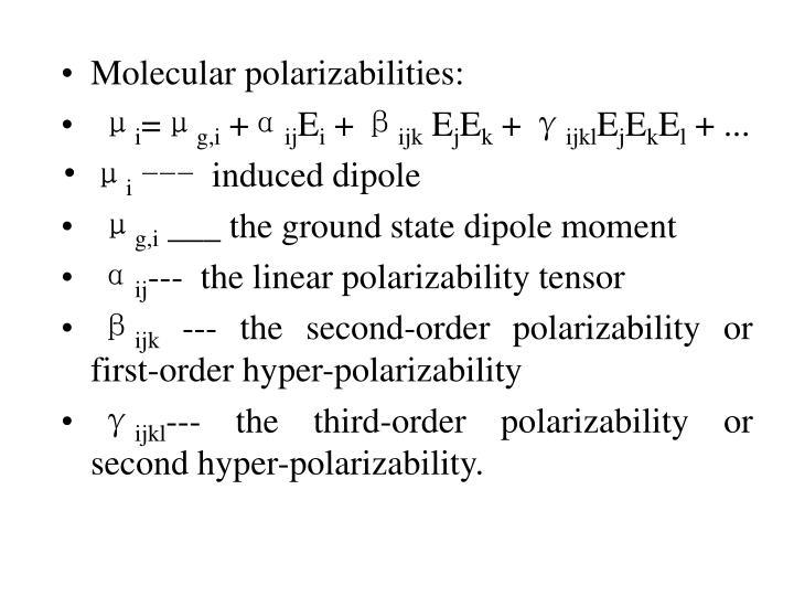 Molecular polarizabilities: