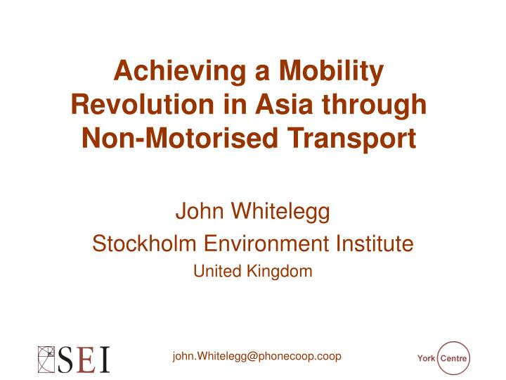 Achieving a Mobility Revolution in Asia through Non-Motorised Transport