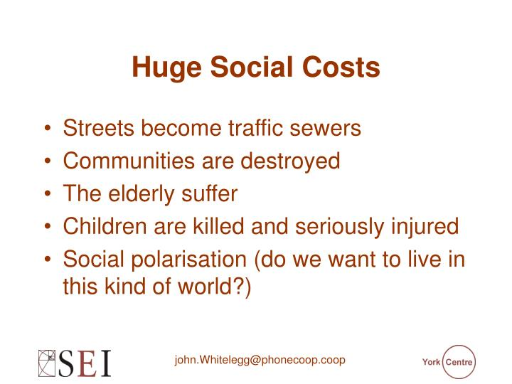 Huge Social Costs