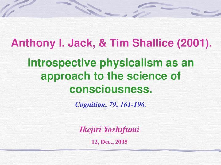 Anthony I. Jack, & Tim Shallice (2001).
