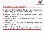1 present telecom scenario1
