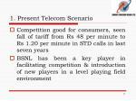 1 present telecom scenario4