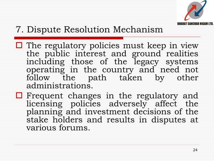 7. Dispute Resolution Mechanism