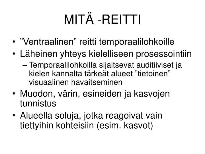MITÄ -REITTI