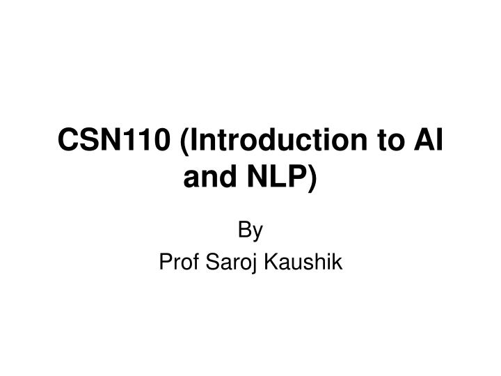 Csn110 introduction to ai and nlp