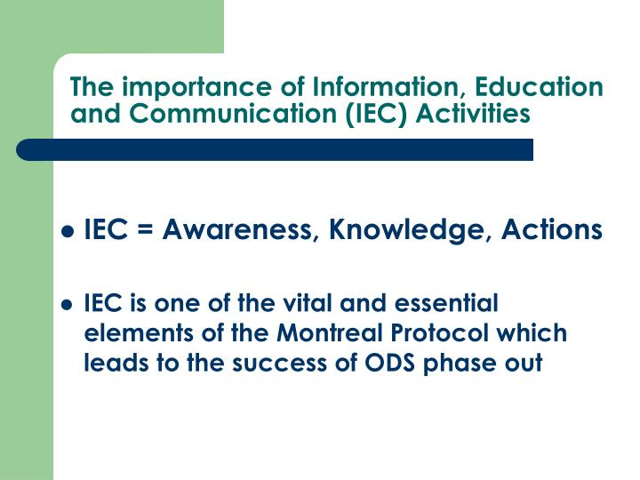 The importance of Information, Education and Communication (IEC) Activities